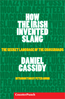 How the Irish Invented Slang by Daniel Cassidy